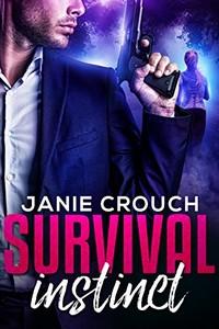 Survival Instinct by Janie Crouch