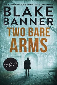 Two Bare Arms by Blake Banner