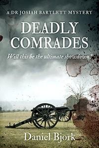 Deadly Comrades by Daniel Bjork