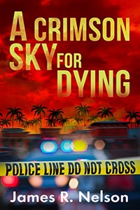 A Crimson Sky For Dying by James R. Nelson