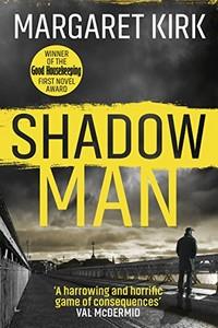 Shadow Man by Margaret Kirk