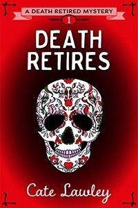 Death Retires by Cate Lawley