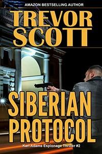 Siberian Protocol by Trevor Scott