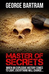 Master of Secrets by George Bartram