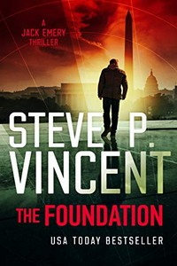 The Foundation by Steve P. Vincent