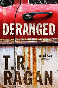 Deranged by T. R. Ragan