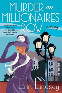 Murder on Millionaire's Row by Erin Lindsey
