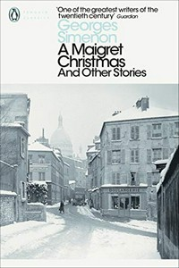 A Maigret Christmas: And Other Stories by Georges Simenon