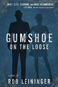 Gumshoe on the Loose by Rob Leininger