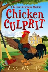 Chicken Culprit by Vikki Walton