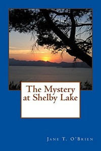 The Mystery at Shelby Lake by Jane T. O'Brien