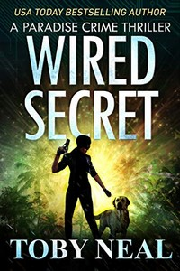Wired Secret by Toby Neal