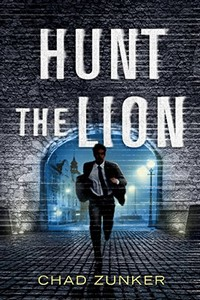 Hunt the Lion by Chad Zunker