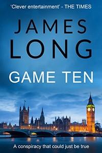 Game Ten by James Long