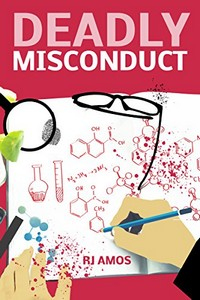 Deadly Misconduct by R. J. Amos