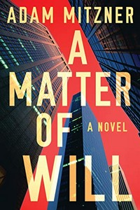 A Matter of Will by Adam Mitzner