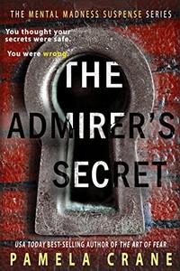 The Admirer's Secret by Pamela Crane