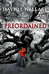 Preordained by David L. Wallace