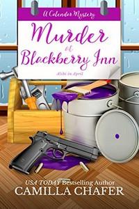 Murder at Blackberry Inn by Camilla Chafer