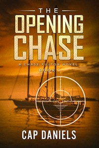 The Opening Chase by Cap Daniels