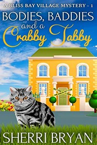 Bodies, Baddies and a Crabby Tabby by Sherri Bryan