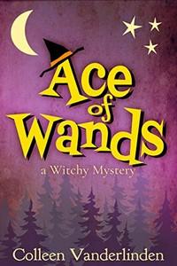 Ace of Wands by Colleen Vanderlinden