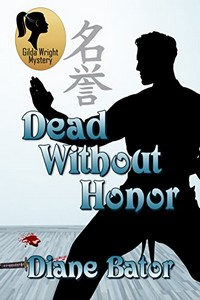Dead Without Honor by Diane Bator