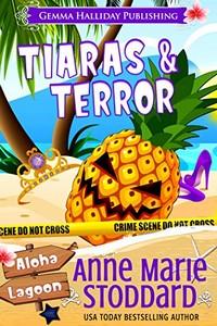 Tiaras & Terror by Anne Marie Stoddard