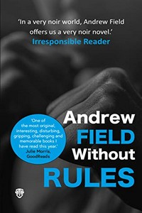 Without Rules by Andrew Field