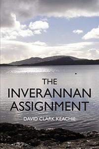 The Inverannan Assignment by David Clark Keachie