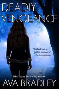 Deadly Vengeance by Ava Bradley