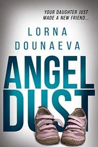 Angel Dust by Lorna Dounaeva