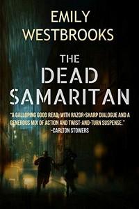 The Dead Samaritan by Emily Westbrooks