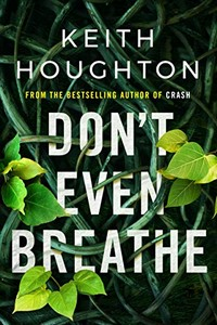 Don't Even Breathe by Keith Houghton