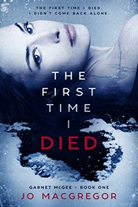 The First Time I Died by Jo MacGregor