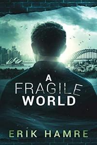 A Fragile World by Erik Hamre