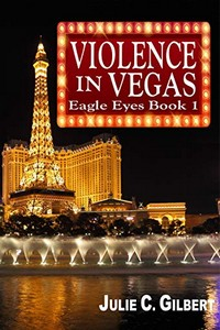 Violence in Vegas by Julie C. Gilbert