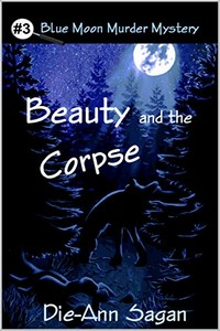 Beauty and the Corpse by Die-Ann Sagan
