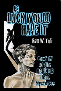 As Luck Would Have It by Ram W. Tuli