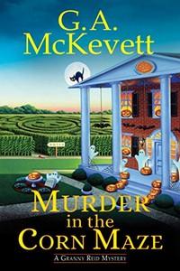 Murder in the Corn Maze by G. A. McKevett
