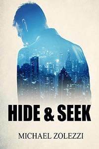 Hide and Seek by Michael Zolezzi