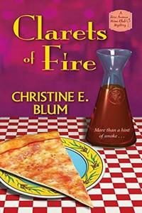 Clarets of Fire by Christine E. Blum