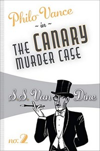 The Canary Murder Case by S. S. Van Dine