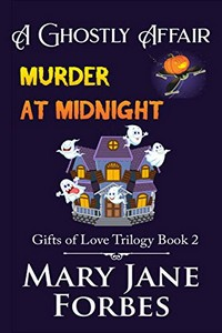 A Ghostly Affair: Murder at Midnight by Mary Jane Forbes