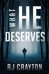 What He Deserves by R. J. Crayton