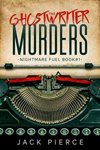 The Ghostwriter Murders by Jack Pierce