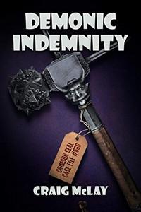 Demonic Indemnity by Craig McLay