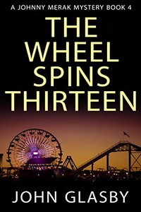 The Wheel Spins Thirteen by John Glasby