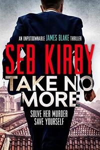 Take No More by Seb Kirby