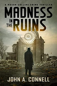 Madness in the Ruins by John A. Connell